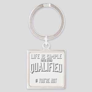 Life is Simple: Youre Either Quali Square Keychain