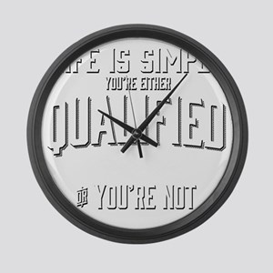 Life is Simple: Youre Either Qual Large Wall Clock