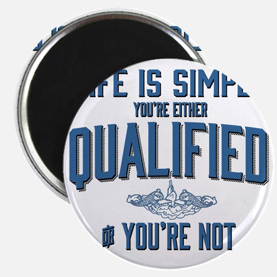 Life is Simple: Youre Either Qualified or Y Magnet