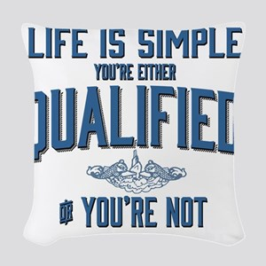 Life is Simple: Youre Either Q Woven Throw Pillow