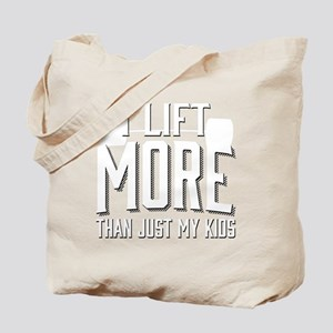 I Lift More than Just My Kids Tote Bag