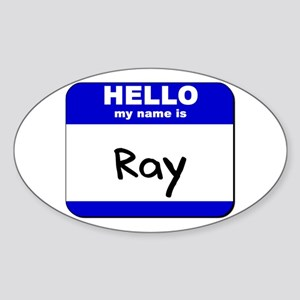 hello my name is ray Oval Sticker
