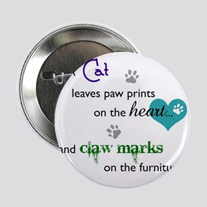 "A cat leaves paw prints... 2.25"" Button"