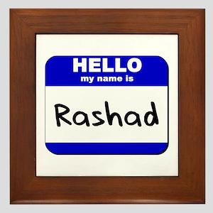 hello my name is rashad  Framed Tile