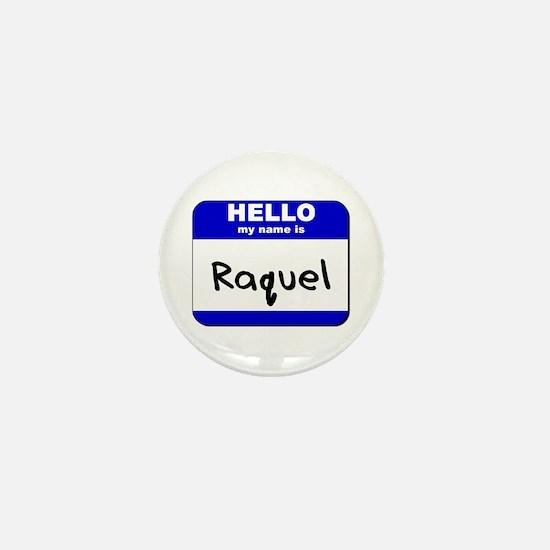 hello my name is raquel Mini Button