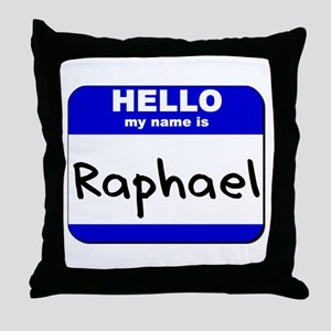 hello my name is raphael  Throw Pillow