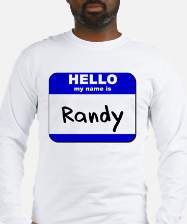 hello my name is randy Long Sleeve T-Shirt