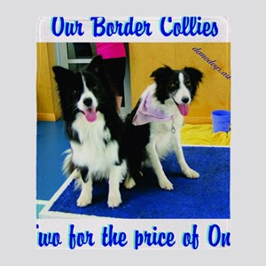 Our Border Collies, Two for the Pric Throw Blanket
