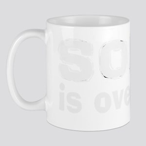 Sober is overrated Mug