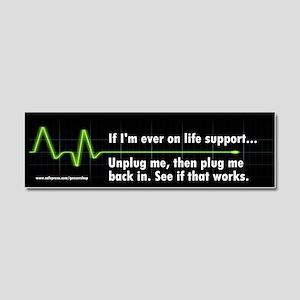 Life Support Bumper Sticker Car Magnet 10 x 3