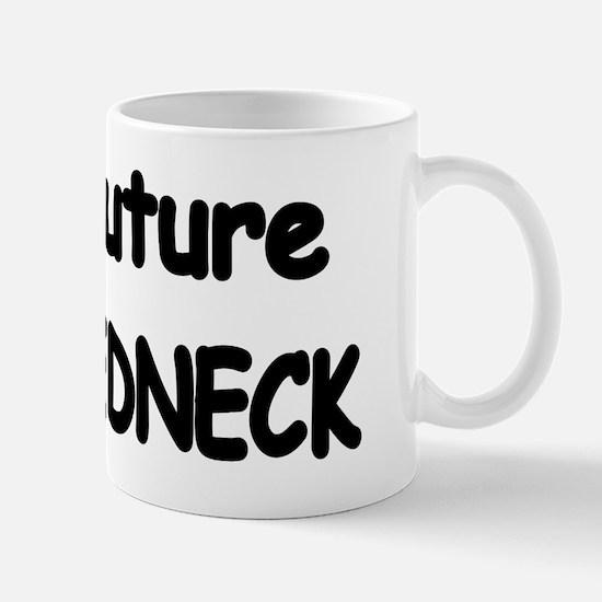 FUTURE  REDNECK Mug