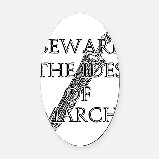 Beware The Ides Of March Oval Car Magnet