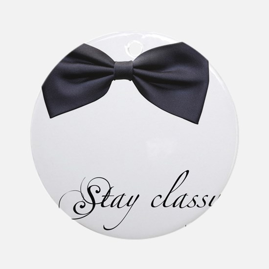 Stay Classy Round Ornament