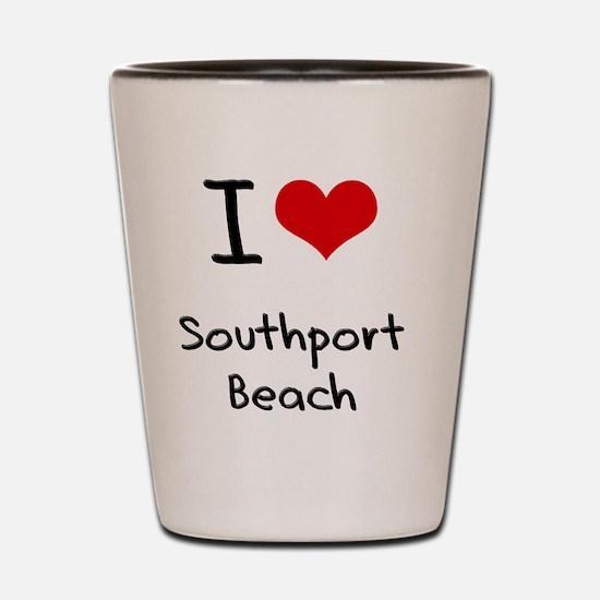 I Love SOUTHPORT BEACH Shot Glass