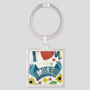 I love you more Square Keychain