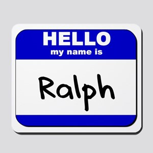 hello my name is ralph  Mousepad