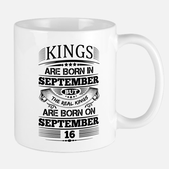 Real Kings Are Born On September 16 Mugs