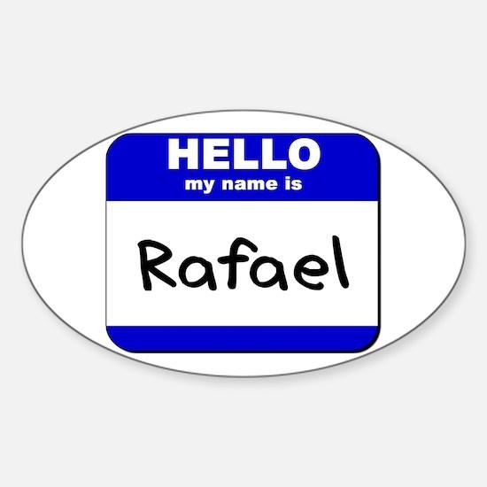 hello my name is rafael Oval Decal