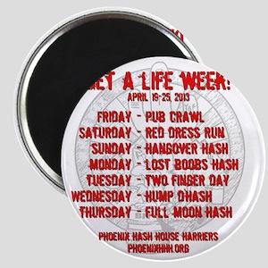 Get a life week t-shirt - back Magnet