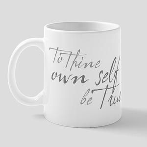 To Thine Own Self Be True Mug