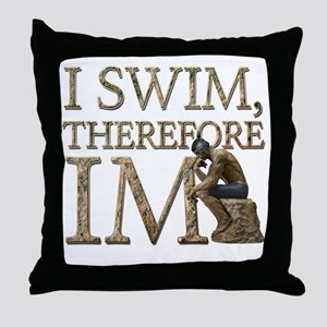 I Swim Therefore IM Throw Pillow