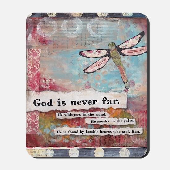 God is Never Far Mousepad