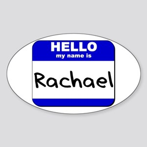 hello my name is rachael Oval Sticker