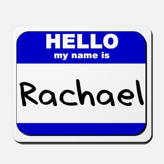 hello my name is rachael  Mousepad