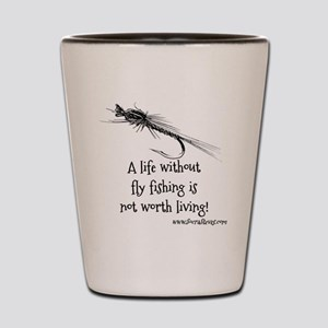 Life Without Fly Fishing Shot Glass