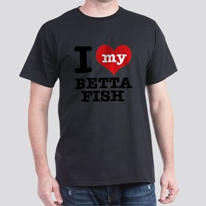 I love my Betta Fish Dark T-Shirt