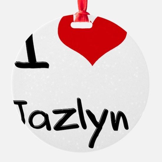 I Love Jazlyn Ornament