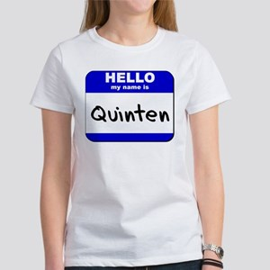 hello my name is quinten Women's T-Shirt
