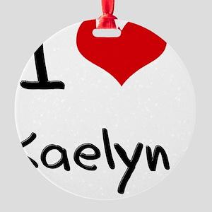 I Love Kaelyn Round Ornament
