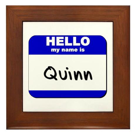 hello my name is quinn Framed Tile