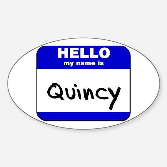 hello my name is quincy Oval Decal