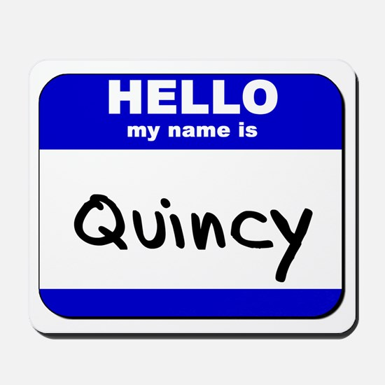 hello my name is quincy  Mousepad