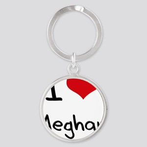 I Love Meghan Round Keychain