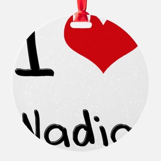 I Love Nadia Ornament