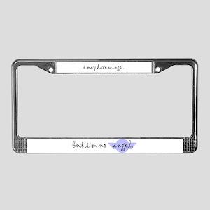 I'm no Angel License Plate Frame