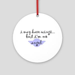 I'm no Angel Ornament (Round)
