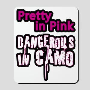 Pretty in Pink..Dangerous in Camo Mousepad