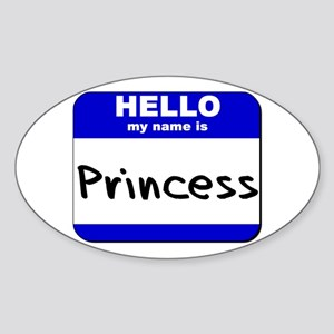 hello my name is princess Oval Sticker