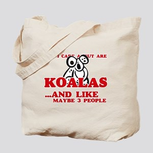 All I care about are Koalas Tote Bag