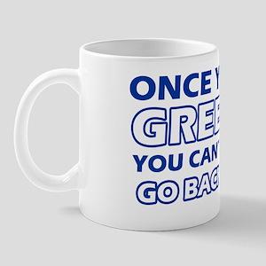 Once you go Greek You cant go back Mug