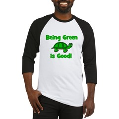 Being Green Is Good! -Turtle Baseball Jersey