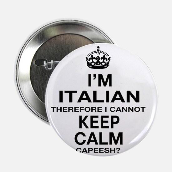 "Keep Calm and italian Pride 2.25"" Button"