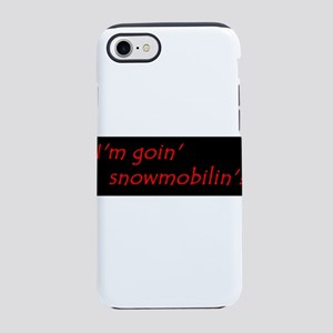 Im Goin Snowmobilin! iPhone 7 Tough Case