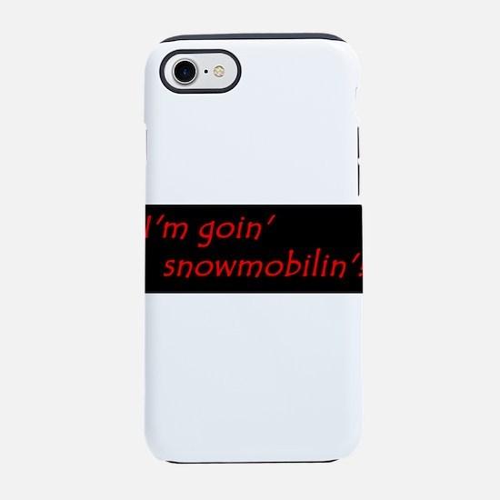 Im Goin Snowmobilin! iPhone 7 Tough Case