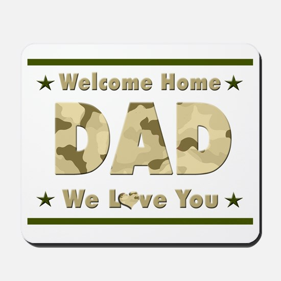 Welcome Home Dad Mousepad