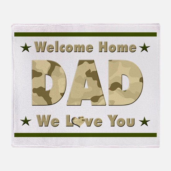 Welcome Home Dad Throw Blanket